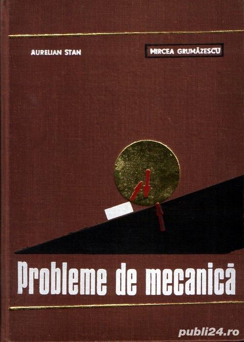Probleme de mecanică de A.Stan, M.Grumăzescu