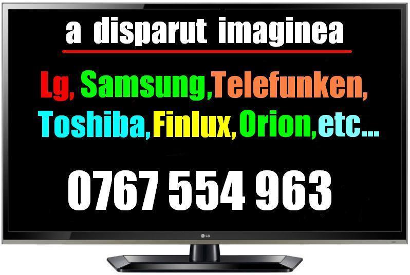 Reparatii tv plasma, lcd etc.,(nu este imagine?-se rezolva) 0744899878