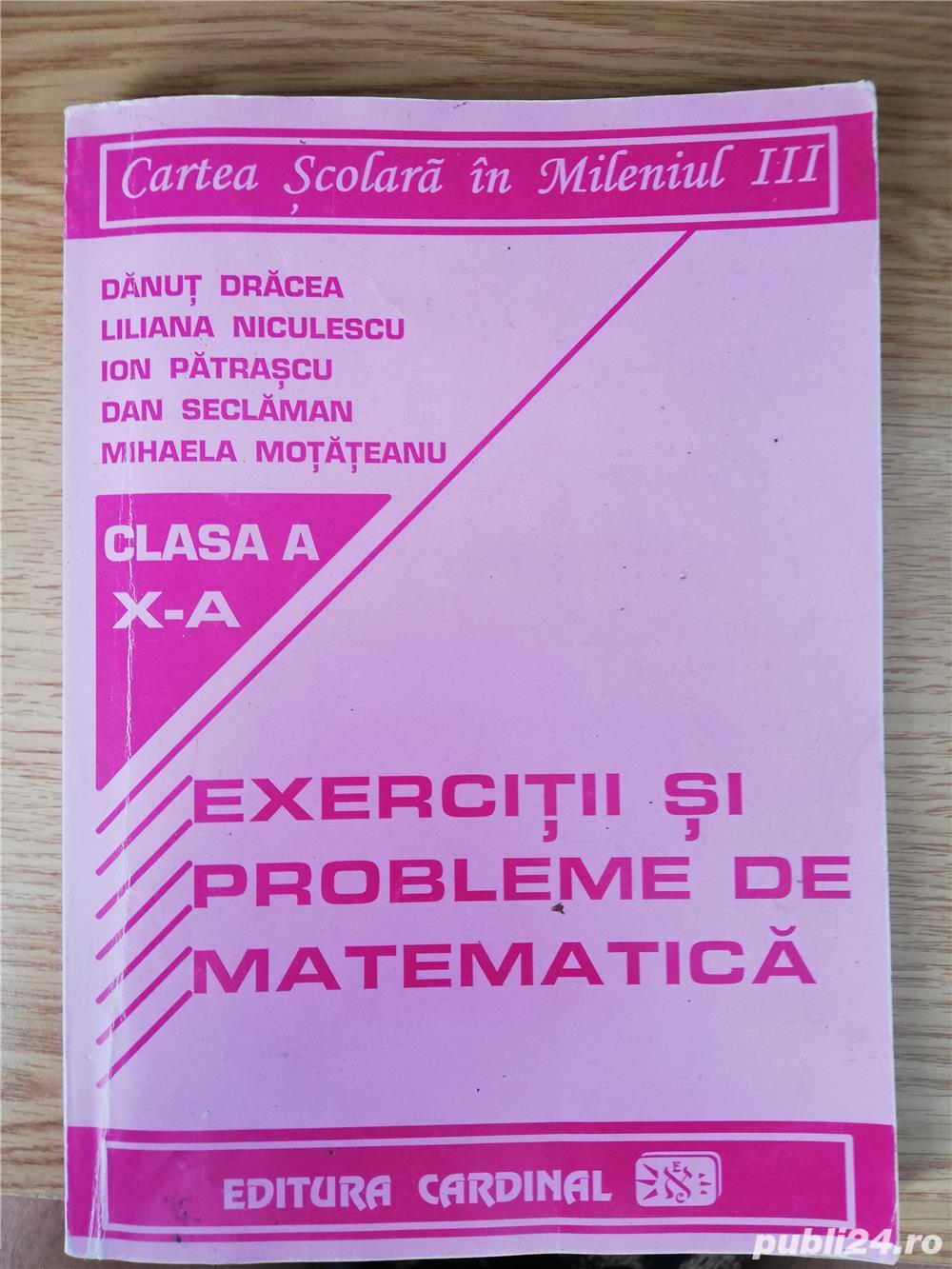 Exercitii si probleme de matematica clasa a X-a.