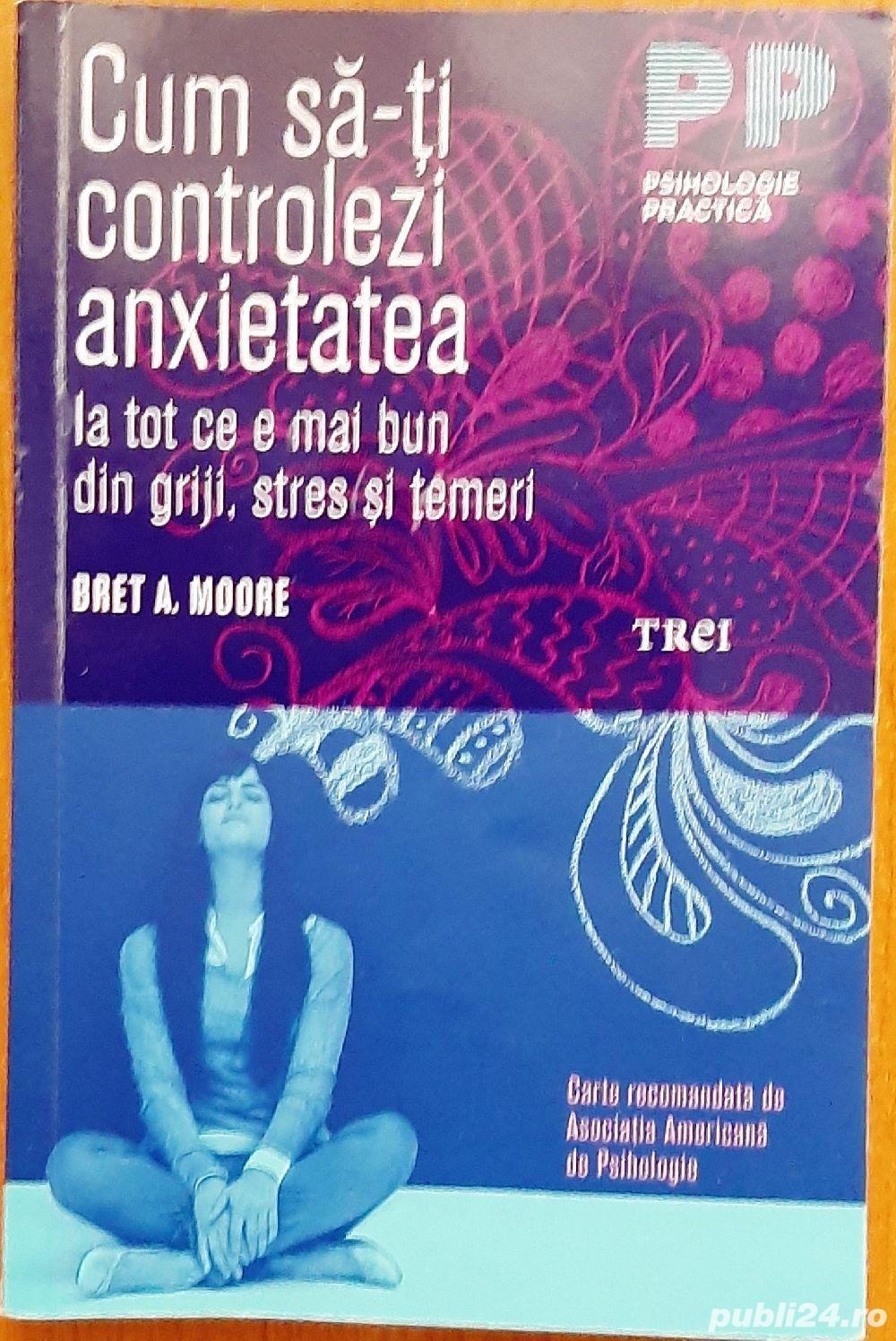 CARTE: Cum să-ți controlezi anxietatea de Bret A. Moore