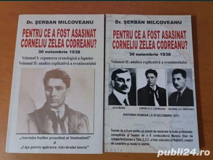 Serban Milcoveanu- Pentru ce a fost asasinat Corneliu Zelea Codreanu 2 volume