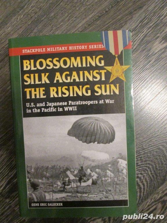 Blossoming Silk against the Rising Sun - U.S. and Japan Paratroopers in WW2 (lb. engleza)