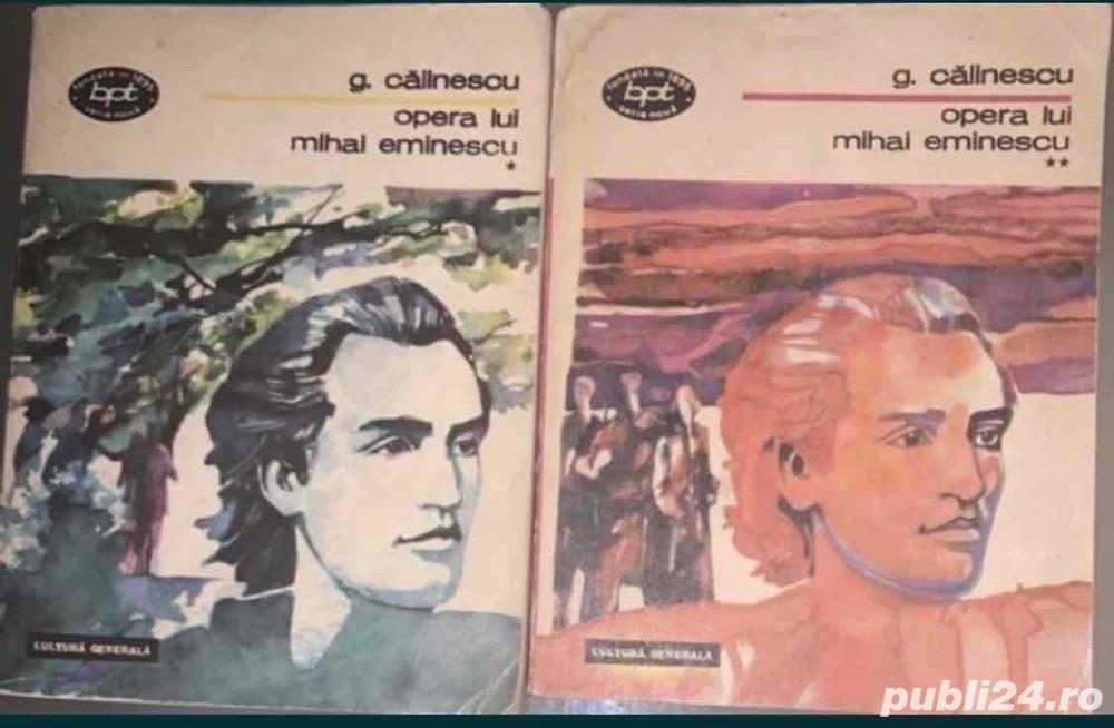Opera lui M. Eminescu * G. Calinescu, 2 volume