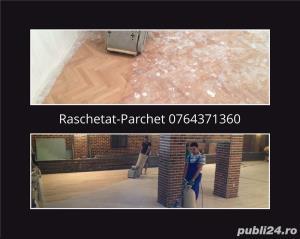 Raschetat Parchet  - Parchetar-Bucuresti - imagine 5