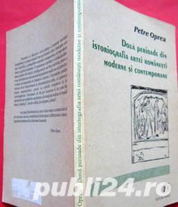 Doua perioade din istoriografia artei romanesti moderne si contemporane, Petre Oprea - imagine 2