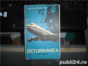 """"""" DETURNAREA """" de NICOLAE PETOLESCU EDITURA SCRISUL ROMANESC 1980 - imagine 1"""
