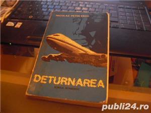 """"""" DETURNAREA """" de NICOLAE PETOLESCU EDITURA SCRISUL ROMANESC 1980 - imagine 4"""