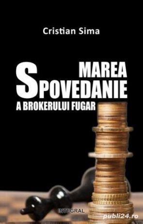 Marea Spovedanie A Brokerului Fugar - Cristian Sima .PDF vezi poza 2 - imagine 1