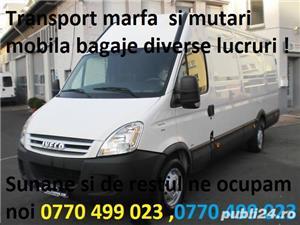 Transport marfa , mutari mobila - mutari orice ,  Ridic moloz ! Debarasari !Moloz 0770499023 - imagine 1