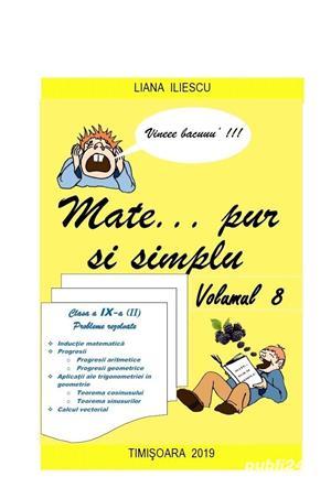 MATEMATICA  REZOLVATA  PAS CU PAS  Mate … pur si simplu. Autor Liana Iliescu - imagine 7