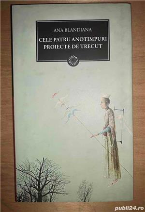 Ana Blandiana: Cele patru anotimpuri. Proiecte de trecut - imagine 1