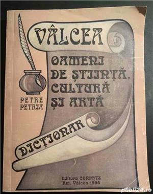 Dictionar VALCEA - Oameni de stiinta, cultura si arta, Petre Petria - imagine 1