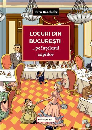 Locuri din București  pe înțelesul copiilor  - imagine 1